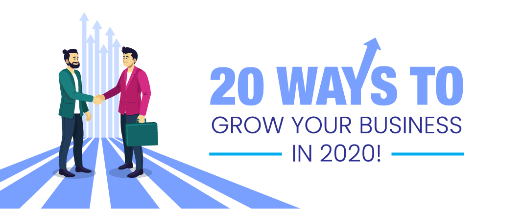 20 ways to Grow your Business in 2020!