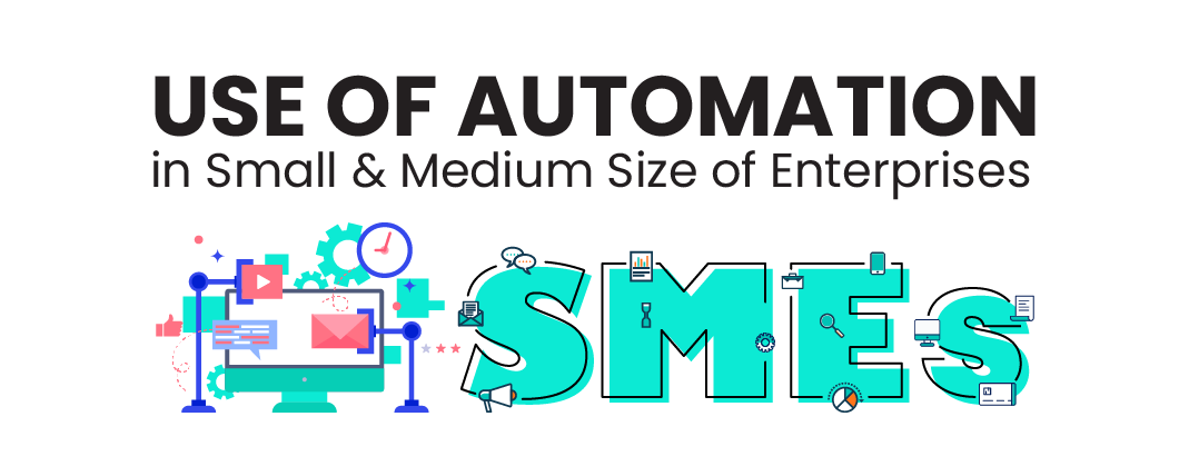 Use of AUTOMATION in Small & Medium Size of Enterprises (SMEs)!