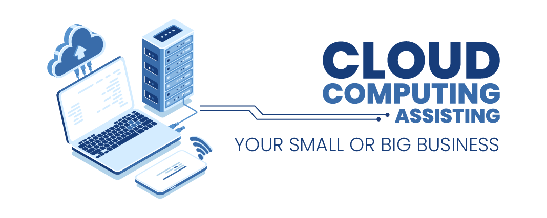 Cloud Computing assisting your Small or Big Business