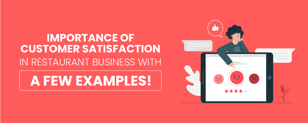 Importance of customer satisfaction in Restaurant Business with a few examples!