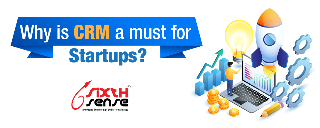 Why is CRM a must for startups?