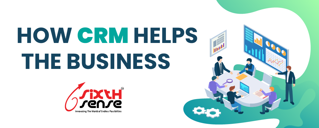 How CRM Helps in Businesses