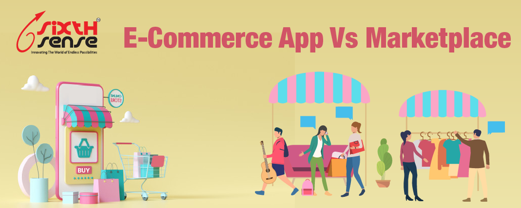 WHY YOUR E-COMMERCE APP IS BETTER THAN A MARKET PLACE?